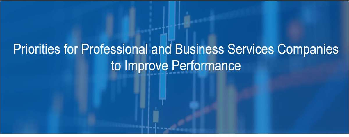 Priorities for Professional and Business Services Companies to Improve Performance