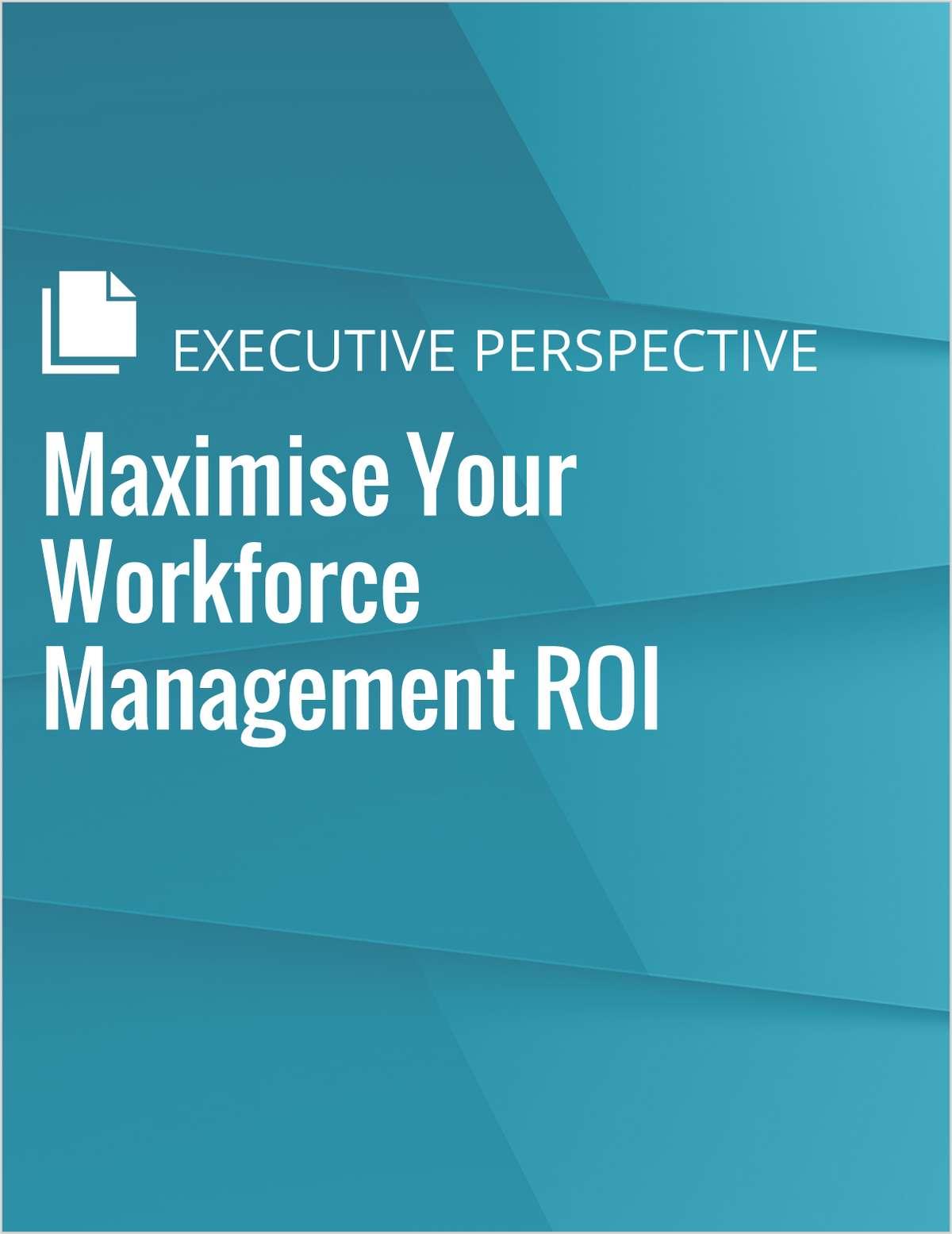 Maximise Your Workforce Management ROI