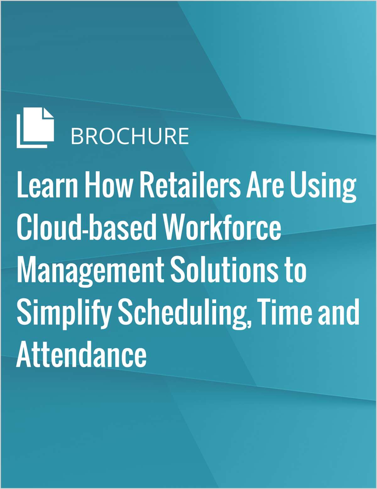 Learn How Retailers Are Using Cloud-based Workforce Management Solutions to Simplify Scheduling, Time and Attendance