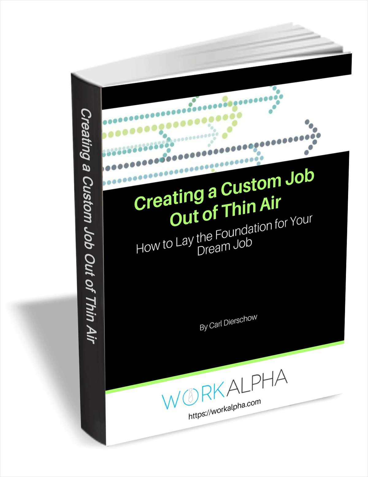 Creating a Custom Job Out of Thin Air - How to Lay the Foundation for Your Dream Job