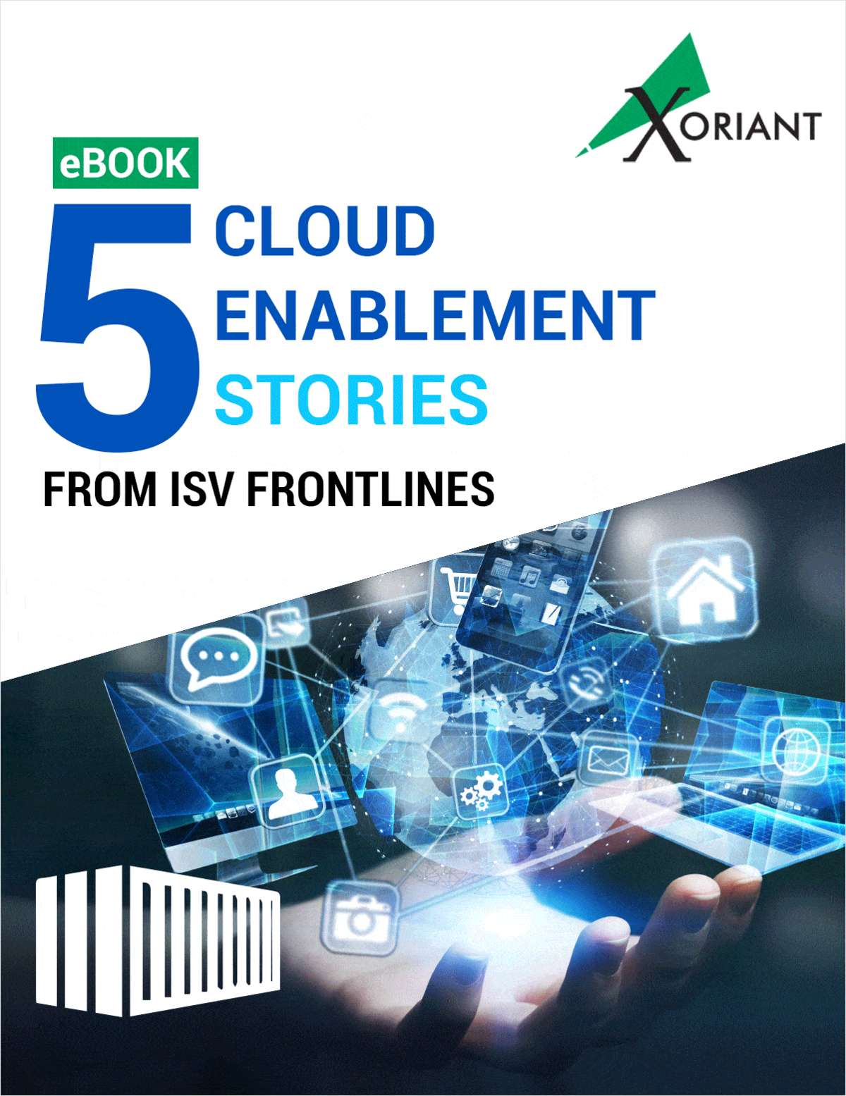 5 CLOUD ENABLEMENT STORIES FROM THE ISV FRONTLINES