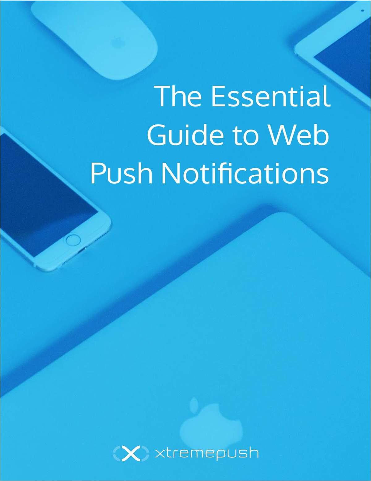 The Essential Guide to Web Push Notifications
