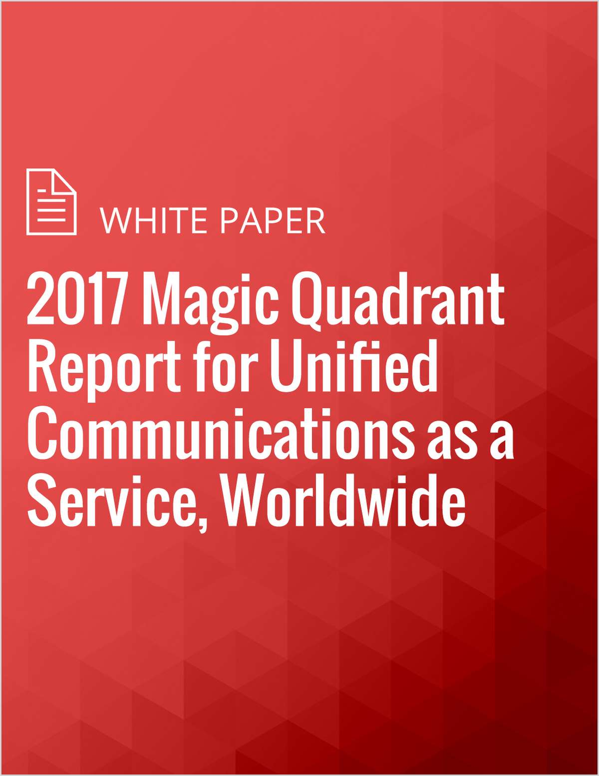 2017 Magic Quadrant Report for Unified Communications as a Service, Worldwide