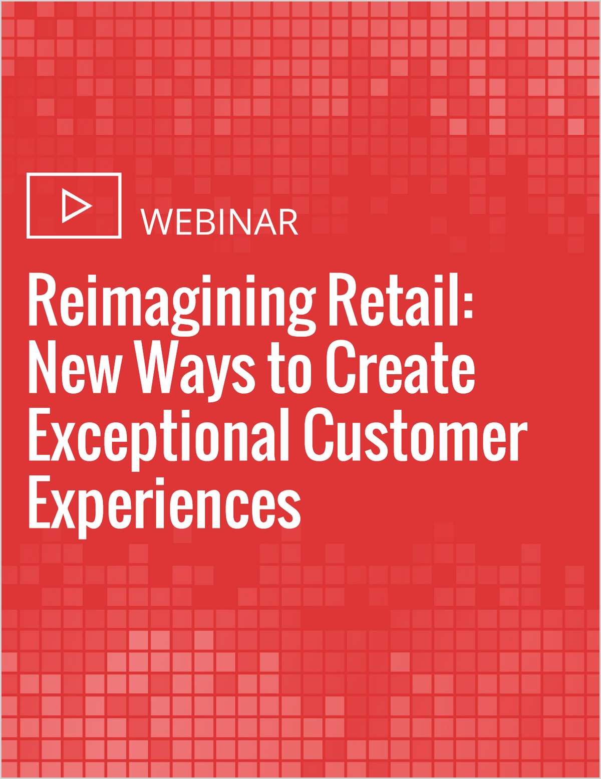 Reimagining Retail: New Ways to Create Exceptional Customer Experiences