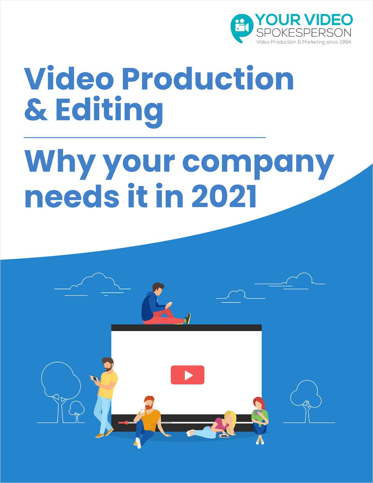 Video Production & Editing - Why your company needs it in 2021