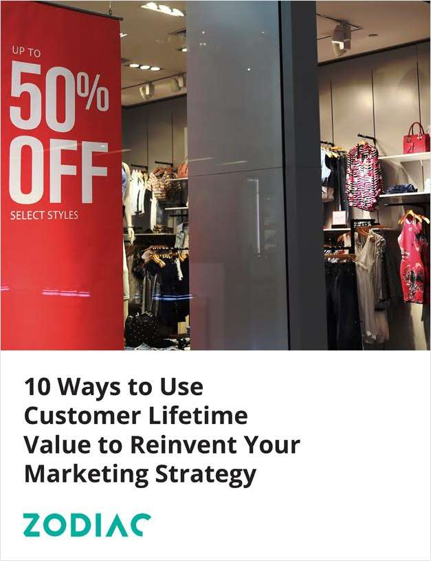 Ten Ways to Use Customer Lifetime Value to Reinvent Your Marketing Strategy