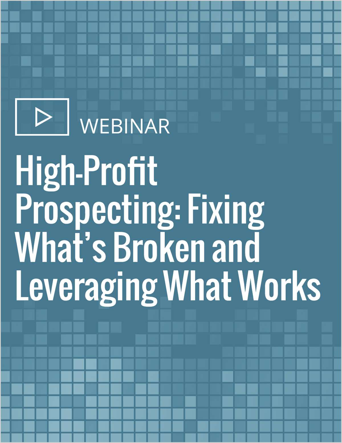 High-Profit Prospecting: Fixing What's Broken and Leveraging What Works