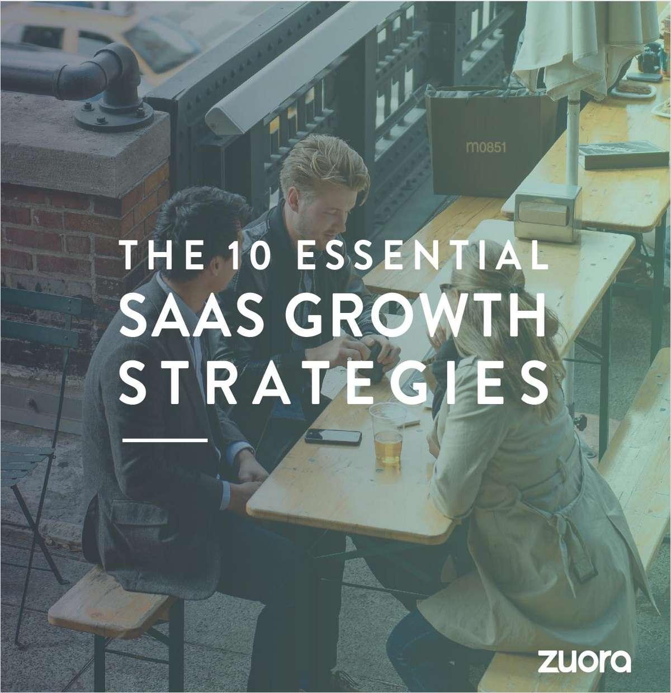 The 10 Essential SaaS Growth Strategies