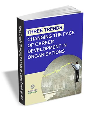 Three Trends Changing the Face of Career Development in Organisations