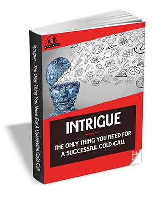 Intrigue - The Only Thing Your Need for a Successful Cold Call