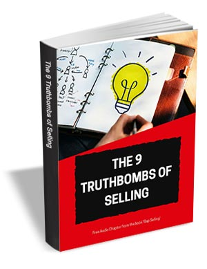 The 9 Truth-Bombs of Selling