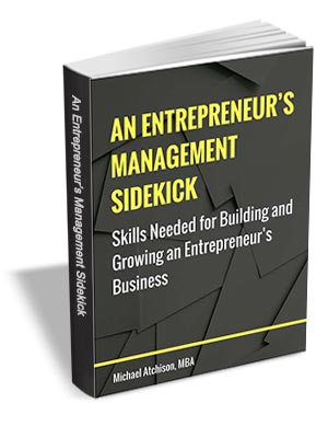 An Entrepreneur's Management Sidekick - Skills Needed for Building and Growing an Entrepreneur's Business