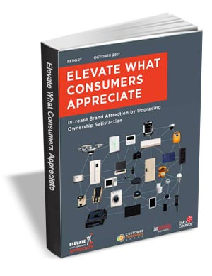 Elevate What Consumers Appreciate - Increase Brand Attraction by Ugrading Ownership Satisfaction
