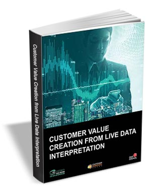 Customer Value Creation From Live Data Interpretation
