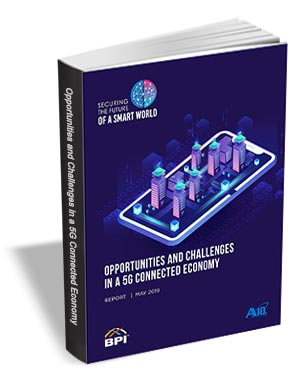 Securing the Future of a Smart World - Opportunities and Challenges in a 5G Connected Economy