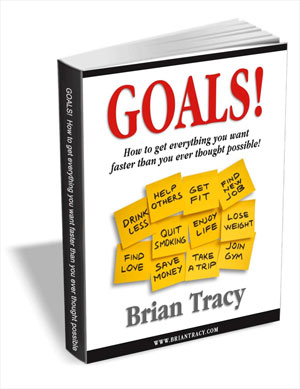 Goals! How to get everything you want faster than you ever thought possible!