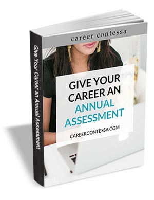 Give Your Career an Annual Assessment - Create Your Goals and Achieve Them
