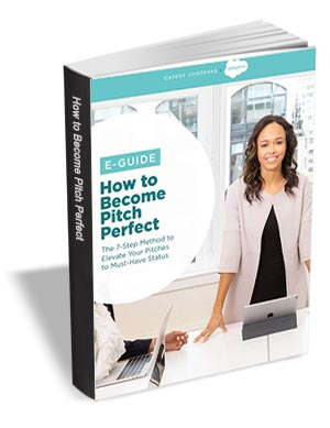 How to Become Pitch Perfect - The 7 Step Method to Evaluate Your Pitches to Must-Have Status