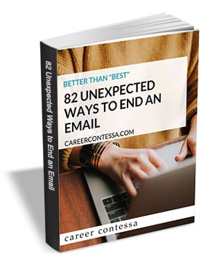 Better Than Best - 82 Unexpected Ways to End an Email