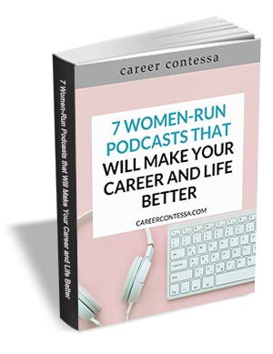 7 Women-Run Podcasts That Will Make Your Career and Life Better