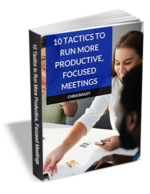 10 Tactics to Run More Productive, Focused Meetings