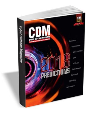 Cyber Defense eMagazine - 2018 Predictions