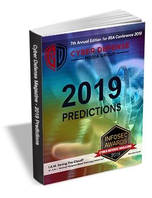 Cyber Defense eMagazine - 2019 Predictions