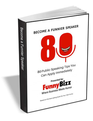 Become a Funnier Speaker - 80 Public Speaking Tips You Can Apply Immediately