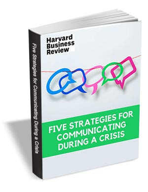 Five Strategies for Communicating During a Crisis
