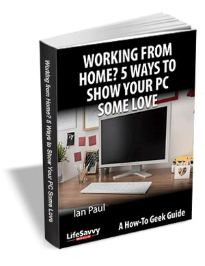 Working From Home? 5 Ways to Show Your PC Some Love