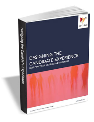 Desiging the Candidate Experience - Best Practices, Metrics and Checklist