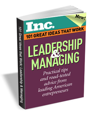 101 Great Ideas That Work: Leadership & Managing (Valued at $6.95) FREE!
