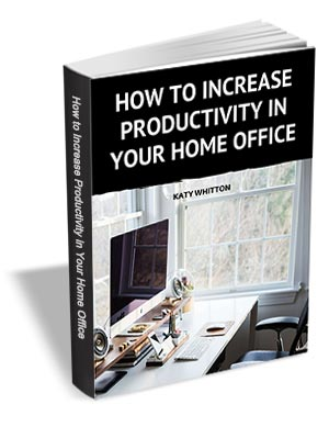 How to Increase Productivity in Your Home Office