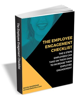 The Employee Engagement Checklist - The 6 Steps Employees Can Take on Their Own to Increase Their Employee Engagement