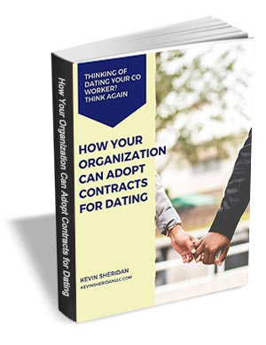 Thinking of Dating Your Coworker? Think again - How Your Organization Can Adopt Contracts for Dating