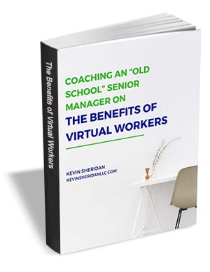 Coaching an Old School Manager on the Benefits of Virtual Workers