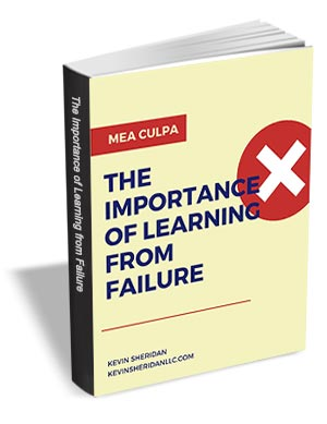Mea Culpa - The Importance of Learning from Failure