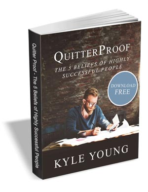 QuitterProof - The 5 Beliefs of Highly Successful People.