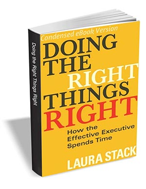 Doing the Right Things Right - How the Effective Executive Spends Time (Condensed eBook Version)