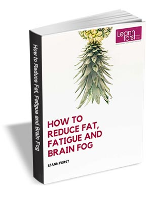 How to Reduce Fat, Fatigue, and Brain Fog