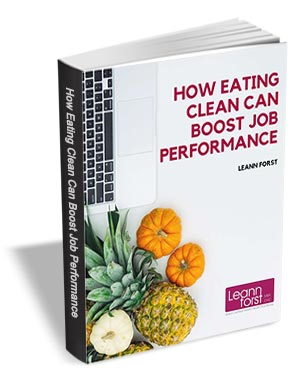 How Eating Clean Can Boost Job Performance