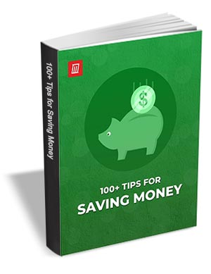 100+ Tips for Saving Money