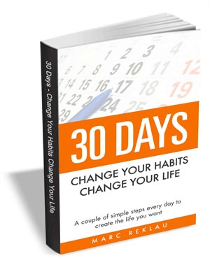 30 Days - Change Your Habits, Change Your Life ($4.99 Value) FREE For a Limited Time