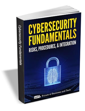 Cybersecurity Fundamentals - Risks, Procedures, & Integration