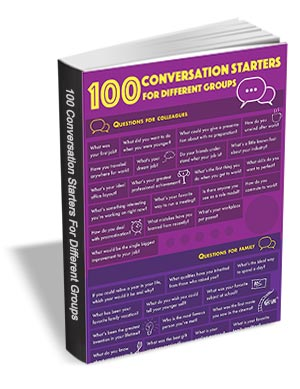100 Conversation Starters For Different Groups