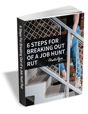 6 Steps for Breaking Out of a Job Hunt Rut