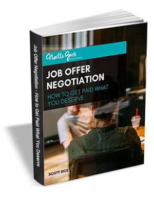 Job Offer Negotiation - How To Get Paid What You Deserve