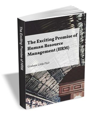 The Exciting Promise of Human Resource Management (HRM)