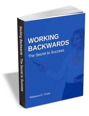 Working Backwards - The Secret to Success