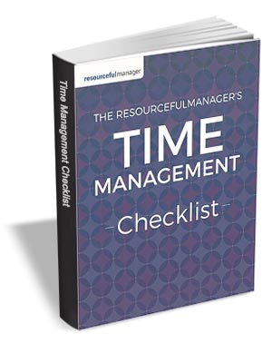 The ResourcefulManager's Time Management Checklist
